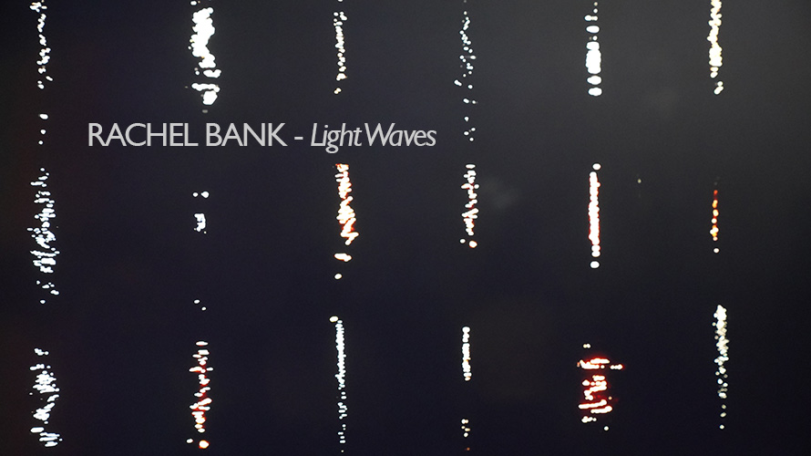 Rachel Bank - Light Waves